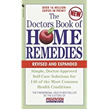 The Doctors Book of Home Remedies: Simple Doctor-Approved Self-Care Solutions for 146 of the Most Common Health Conditions, Revised and Expanded