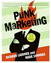 Punk Marketing: Get Off Your Ass and Join the Revolution