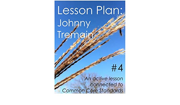 Lesson Plan #4: Johnny Tremain