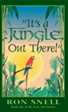 It's a Jungle Out There, Ron Snell, 1613150415