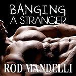 Gay Sex Confessions #3: Banging a Stranger    Rod Mandelli