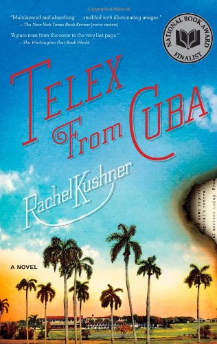 Telex from Cuba: A Novel - Nyc Best Buy Soho