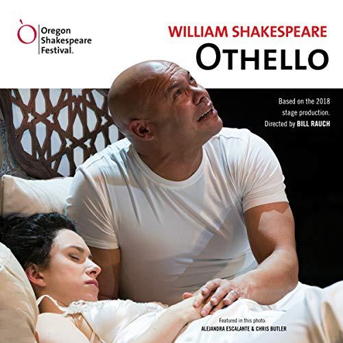 Othello (Oregon Shakespeare Festival Full Cast Audio Theater 2018 OSF Production)