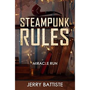 Steampunk Rules: Miracle Run!