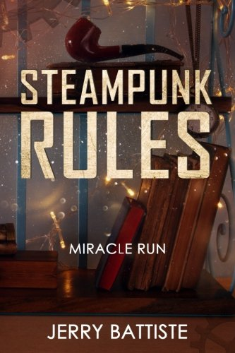 Steampunk Rules: Miracle Run! 3
