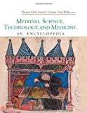 Medieval Science, Technology, and Medicine: An Encyclopedia (Routledge Encyclopedias of the Middle Ages)