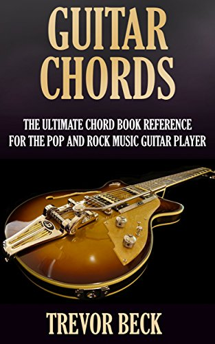 Guitar Chords: The Ultimate Chord Book Reference for the Pop and ...