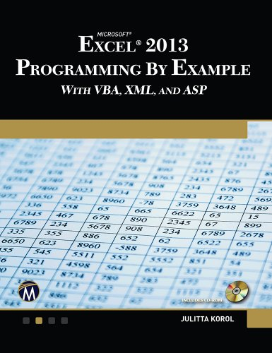 Microsoft Excel 2013 Programming: By Example with VBA, XML, and ASP Pdf