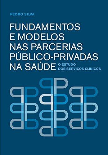 Fundamentos e modelos nas parcerias público-privadas na saúde: o estudo dos serviços clínicos