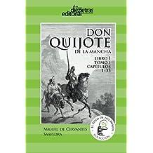 El Ingenioso Hidalgo Don Quijote de la Mancha: Libro 1 tomo 1 Cap 1-32 (El Pozo de los Deseos) (Volume 2) (Spanish Edition)