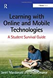 Learning with Online and Mobile Technologies: A Student Survival Guide