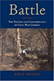 img - for Battle: The Nature and Consequences of Civil War Combat book / textbook / text book