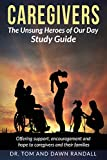 Caregivers: The Unsung Heroes of Our Day Study Guide