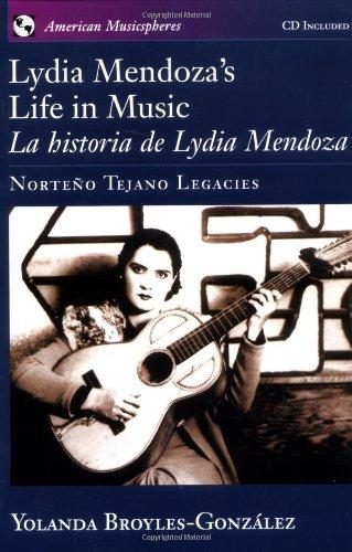 Lydia Mendoza's Life in Music / La Historia de Lydia Mendoza: Norteño Tejano Legacies includes audio CD (American Musicspheres) by Oxford University Press
