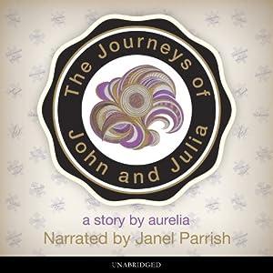 The Journeys of John and Julia Audiobook