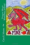 Dragon Magic Workshop Journal, Cara Moore, 1495907643