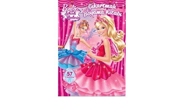 Barbie Sihirli Balerin Cikartmali Boyama Kitabi 9786050913262