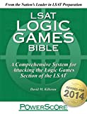 LSAT Logic Games Bible, David M. Killoran, 0988758660