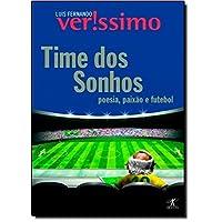 Time Dos Sonhos. Poesia, Paixão E Futebol