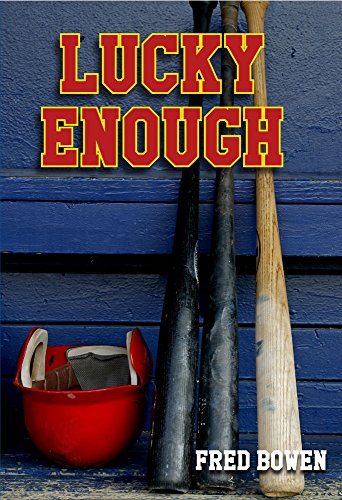 Lucky Enough (Fred Bowen Sports Story Series)
