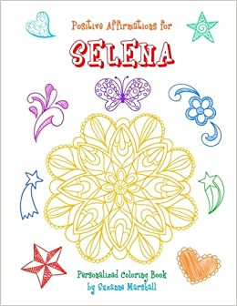 Positive Affirmations for Selena: Personalized Book & Coloring Book ...