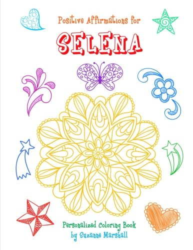 Download Positive Affirmations for Selena: Personalized Book & Coloring Book with Positive Affirmations for Kids (Affirmations, Positive Affirmations, Personalized Books, Coloring Books for Kids, Mandalas) ebook