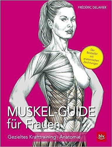 Muskel Guide für Frauen: Gezieltes Krafttraining - Anatomie: Amazon ...