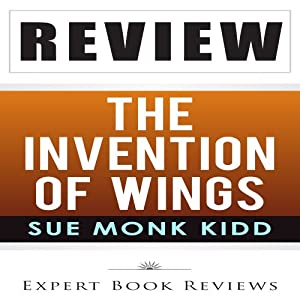 Review: Sue Monk Kidd's The Invention of Wings Audiobook