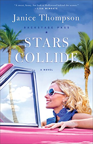 Stars Collide (Backstage Pass Book #1): A Novel by [Thompson, Janice]
