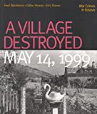 img - for A Village Destroyed, May 14, 1999: War Crimes in Kosovo book / textbook / text book