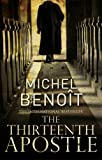 The Thirteenth Apostle by Michel Benoit front cover