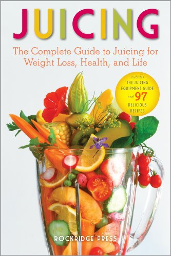 Juicing: The Complete Guide to Juicing for Weight Loss, Health and Life - Includes The Juicing Equipment Guide and 97 Delicious Recipes by John Chatham