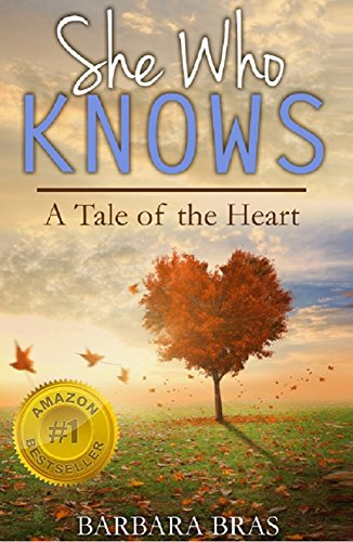 She Who Knows: A Tale of the Heart by [Bras, Barbara]