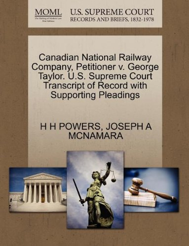 canadian-national-railway-company-petitioner-v-george-taylor-us-supreme-court-transcript-of-record-w