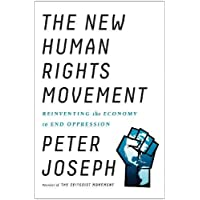 New Human Rights Movement: Reinventing the Economy to End Oppression