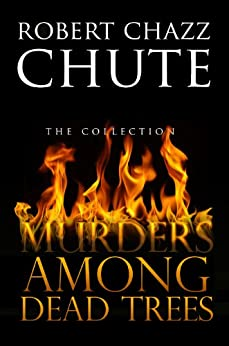 Murders Among Dead Trees by [Chute, Robert Chazz]