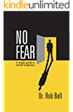 NO FEAR: A Simple Guide to Mental Toughness (English Edition)
