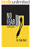 NO FEAR: A Simple Guide to Mental Toughness