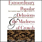 Extraordinary Popular Delusions and the Madness of Crowds and Confusion | Martin S. Fridon,Charles Mackay,Joseph de la Vega