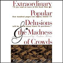 Extraordinary Popular Delusions and the Madness of Crowds and Confusion Audiobook by Charles Mackay, Joseph de la Vega, Martin S. Fridon Narrated by Victor Bevine