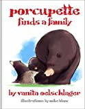 Porcupette Finds a Family, Vanita Oelschlager, 0981971474