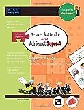Les Petits Nouveaux Se Laver Et Attendre Avec Adrien Et Super-A: Lecons de Vie Pour Enfants Avec Autisme Ou Tdah