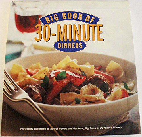 Big Book of 30-Minute Dinners BN edition (Main Course Meals For A Dinner Party)