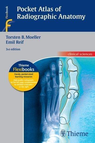Pocket Atlas of Radiographic Anatomy (Flexibooks) 3rd (third) Edition by Moeller, Torsten Bert, Reif, Emil published by Thieme (2010) ebook
