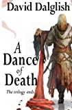 A Dance of Death, David Dalglish, 1466461373