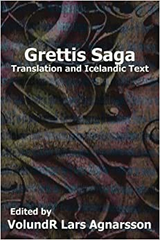 Grettis Saga: Translation and Icelandic Text (Norse Sagas) (2012-12-23)