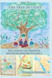 The Tree of Light: The Lives of the Prophets for Young Muslims volume 2