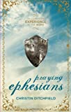 Praying Ephesians, Christin Ditchfield, 1936034956