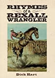 Rhymes of a Rexall Wrangler, Dick Hart, 0964359812