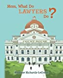 Mom, What Do Lawyers Do?, Roxanne Richards-LeCorps, 1482554127
